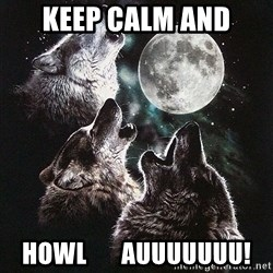 Lone Wolf Pack - keep calm and howl       auuuuuuu!