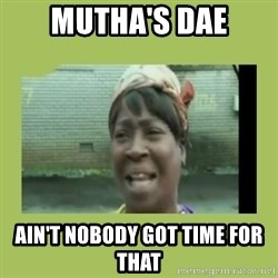 Sugar Brown - Mutha's Dae Ain't nobody got time for that