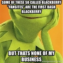 """Kermit the frog - Some of these so called BlackBerry """"fansites"""" are the first bash BlackBerry  But thats none of my business"""