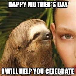 Whisper Sloth - Happy Mother's Day I will help you celebrate