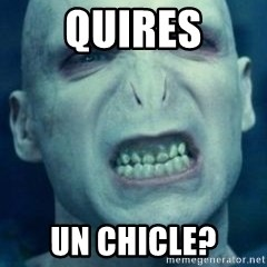 Angry Voldemort - Quires Un chicle?