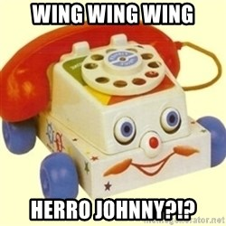 Sinister Phone - Wing Wing Wing Herro Johnny?!?