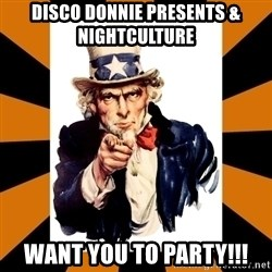 Uncle sam wants you! - Disco Donnie Presents & Nightculture  Want you to party!!!
