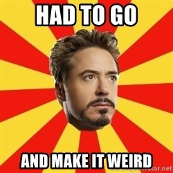 Leave it to Iron Man - Had to go and make it weird