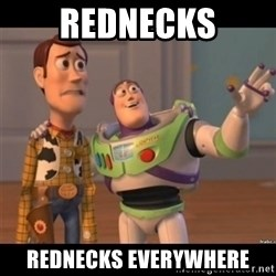 Buzz lightyear meme fixd - Rednecks Rednecks Everywhere