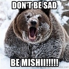 Cocaine Bear - Don't be sad BE MISHII!!!!!