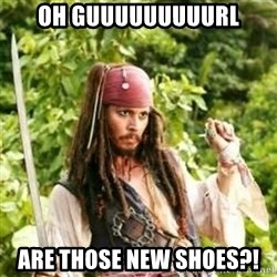 Gay Jack Sparrow - oh guuuuuuuuurl are those new shoes?!