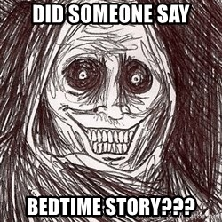 Boogeyman - Did someone say BEDTIME STORY???