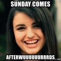 Friday Derp - Sunday comes Afterwuuuuuurrrds