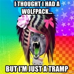 Insanity Scene Wolf - I thought I had a Wolfpack... But I'm just a tramp