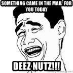 Yao Ming Meme - SOMETHING CAME IN THE MAIL  FOR YOU TODAY DEEZ NUTZ!!!