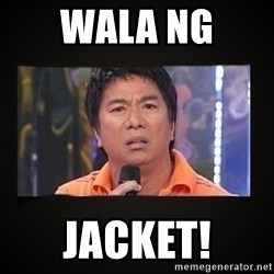 Willie Revillame me - WALA NG  JACKET!