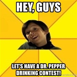 es bakans - Hey, Guys Let's have a Dr. Pepper drinking contest!