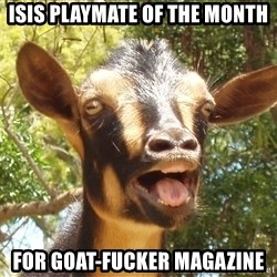 Illogical Goat - ISIS Playmate of the Month For Goat-Fucker Magazine