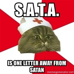 Nursing Student Cat - s.a.t.a.    is one letter away from satan