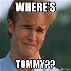 Crying Dawson - where's  tommy??