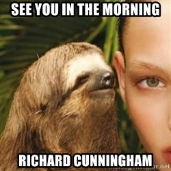 Whisper Sloth - See you in the morning Richard Cunningham