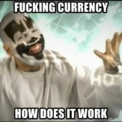 Insane Clown Posse - fucking currency how does it work