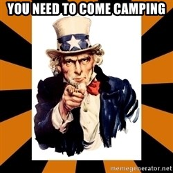 Uncle sam wants you! - You need to come camping