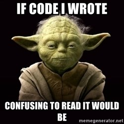 ProYodaAdvice - IF CODE I WROTE CONFUSING TO READ IT WOULD BE