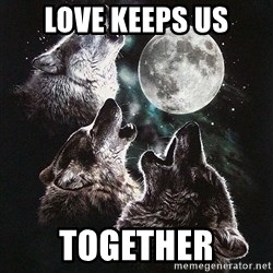 Lone Wolf Pack - Love Keeps Us Together