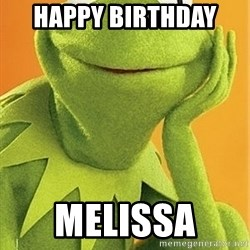 Kermit the frog - HAPPY BIRTHDAY  MELISSA