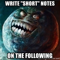 """I Lied - Write """"Short"""" notes On the following"""