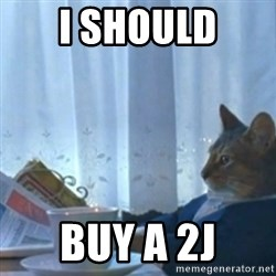 Sophisticated Cat Meme - I should buy a 2J