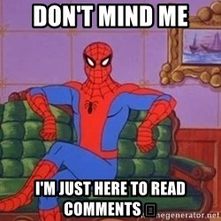 spider manf - Don't Mind Me  I'm Just Here To Read Comments 😂
