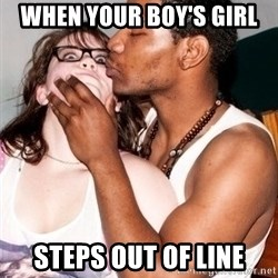 Scared White Girl - when your boy's girl steps out of line