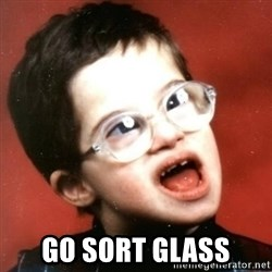 retarded kid with glasses -  go sort glass