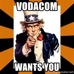 Uncle sam wants you! - vodacom wants you