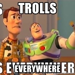 Xx Everywhere - TROLLS EVERYWHERE
