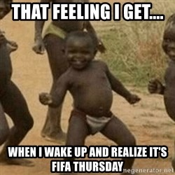 Little Black Kid - That feeling I get.... when I wake up and realize it's FIFA Thursday