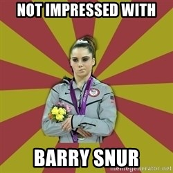 Not Impressed Makayla - not impressed with  barry snur