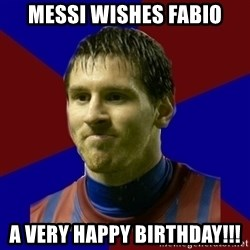 Lionel Messi - Messi wishes Fabio A very Happy Birthday!!!