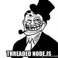 trolldad -  threaded Node.js