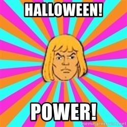 He-Man - Halloween! power!