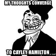 trolldad - my thoughts converge to cayley hamilton