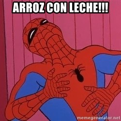 Spidermantripping - Arroz con leche!!!