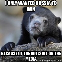 Confessions Bear - I only wanted Russia to win because of the bullshit on the media
