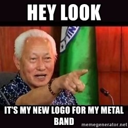 ALFREDO LIM MEME - hey look  it's my new logo for my metal band