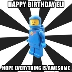 LEGO man - Happy Birthday Eli Hope everything is awesome