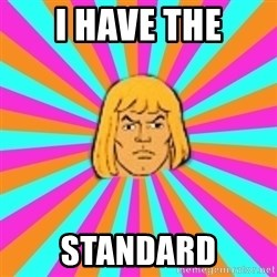 He-Man - I HAVE THE STANDARD