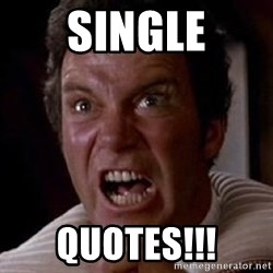 Khan - single quotes!!!