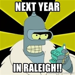 Bender IMHO - NEXT YEAR IN RALEIGH!!