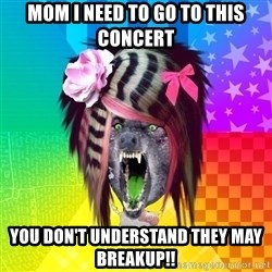 Insanity Scene Wolf - mom I need to go to this concert you don't understand they may breakup!!
