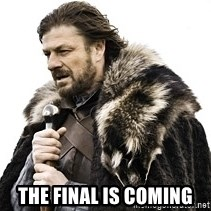 Winter is coming2 -  The Final is Coming