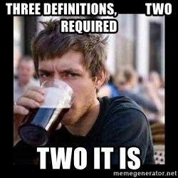 Bad student - three definitions,           two required two it is
