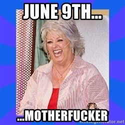 Paula Deen - JUNE 9th... ...MOTHERFUCKER